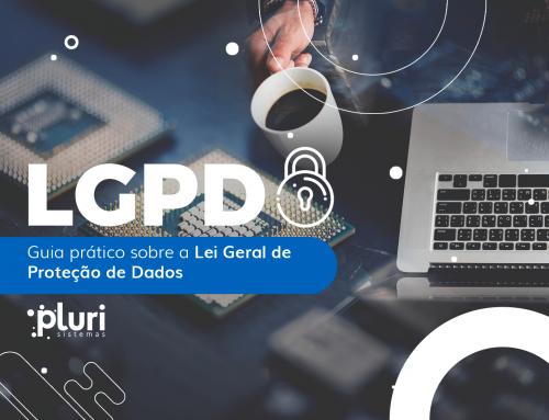 Tudo sobre a LGPD: Lei Geral de Proteção de Dados