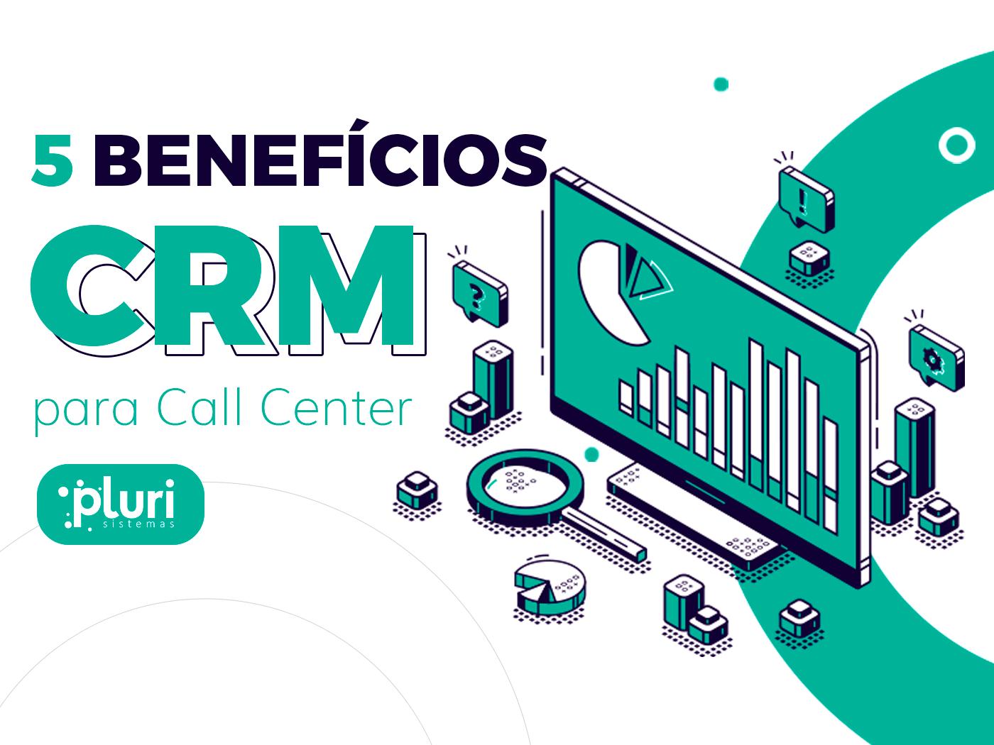 Benefícios CRM Call Center