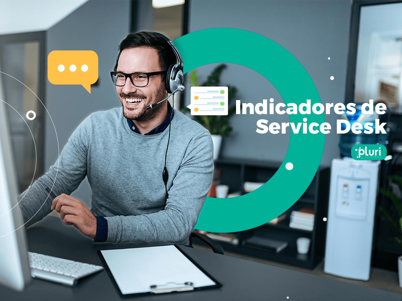 indicadores service desk pluri sistemas call center